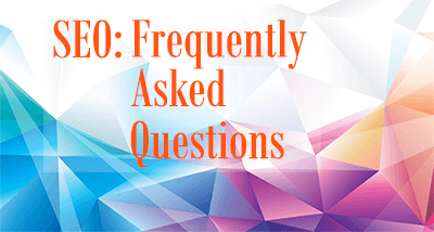 SEO can be complicated and confusing. Frequently Asked Questions